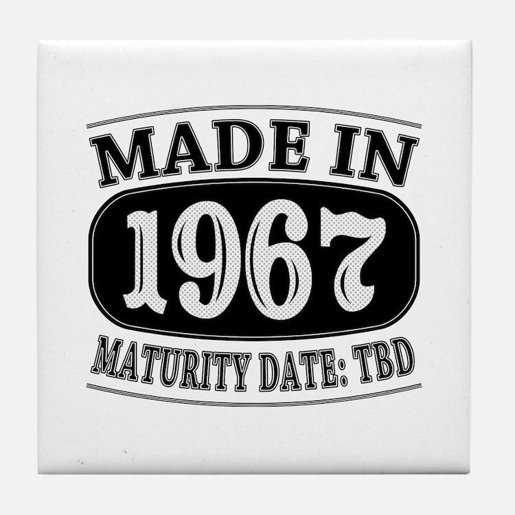 Made in 1967 - Maturity Date TDB Tile Coaster
