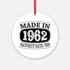 Made in 1962 - Maturity Date TDB Ornament (Round)