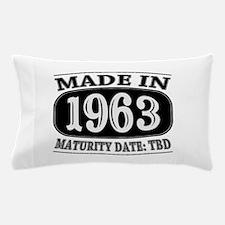 Made in 1963 - Maturity Date TDB Pillow Case