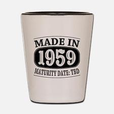 Made in 1959 - Maturity Date TDB Shot Glass