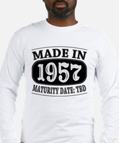 Made in 1957 - Maturity Date T Long Sleeve T-Shirt