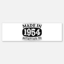 Made in 1954 - Maturity Date TDB Bumper Bumper Sticker