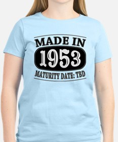 Made in 1953 - Maturity Date T-Shirt
