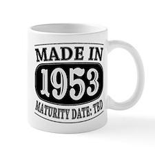 Made in 1953 - Maturity Date TDB Mug