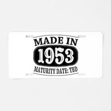 Made in 1953 - Maturity Dat Aluminum License Plate