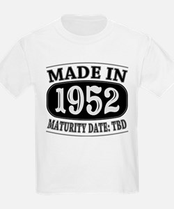 Made in 1952 - Maturity Date TD T-Shirt