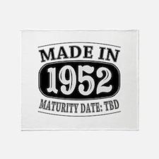 Made in 1952 - Maturity Date TDB Throw Blanket