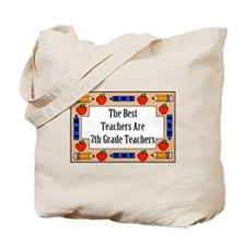 The Best Teachers Are 7th Grade Teachers Tote Bag