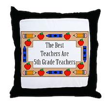 The Best Teachers Are 5th Grade Teachers Throw Pil