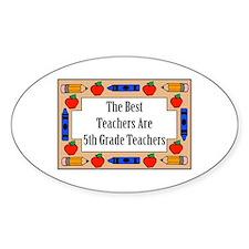 The Best Teachers Are 5th Grade Teachers Stickers