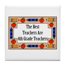 The Best Teachers Are 4th Grade Teachers Tile Coas