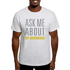 My Groundhog T-Shirt