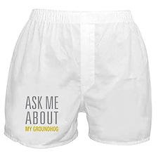 My Groundhog Boxer Shorts