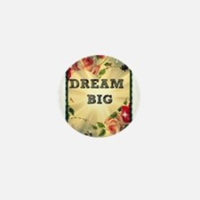 Dream Big Mini Button