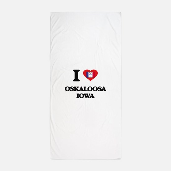 I love Oskaloosa Iowa Beach Towel