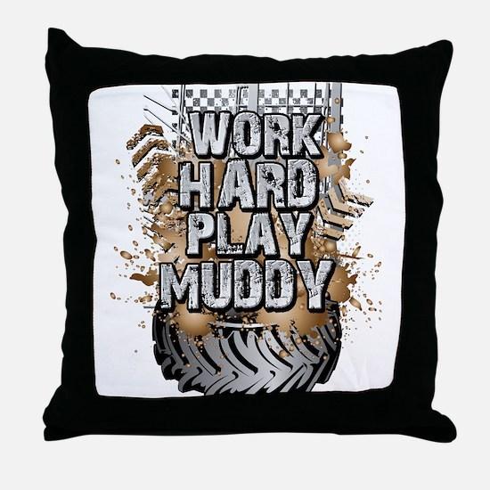 Work Hard Play Muddy Throw Pillow