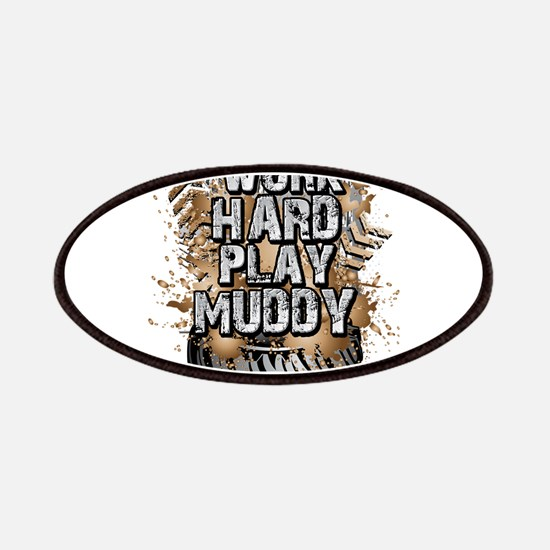 Work Hard Play Muddy Patch