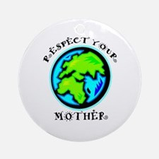 Respect Your Mother Ornament (Round)
