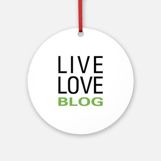 Live Love Blog Ornament (Round)