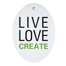 Live Love Create Ornament (Oval)