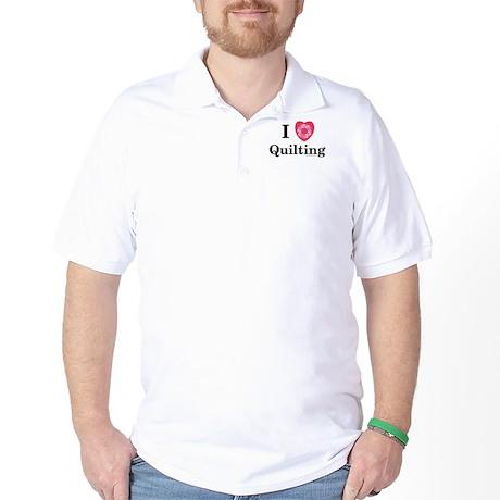 I Love Quilting Golf Shirt