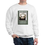 Ferret Wanted Poster Sweatshirt