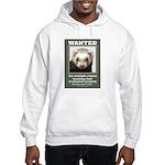 Ferret Wanted Poster Hooded Sweatshirt