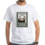 Ferret Wanted Poster White T-Shirt