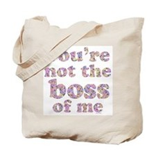 Not the Boss of Me (girly) Tote Bag