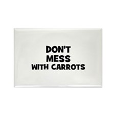 don't mess with carrots Rectangle Magnet