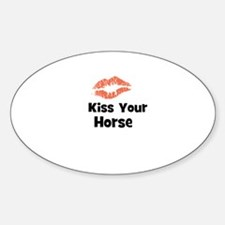 Kiss Your Horse Oval Decal