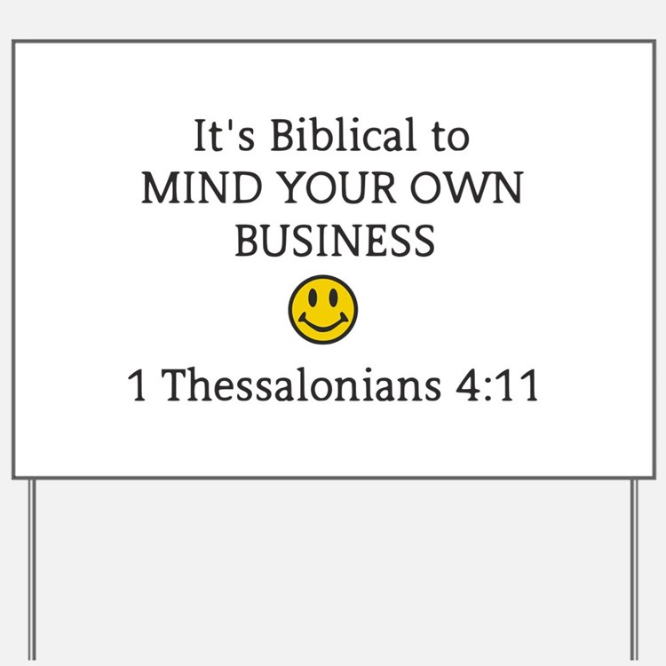 Mind Your Own Business, It's Biblical Yard Sign