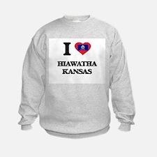 I love Hiawatha Kansas Sweatshirt