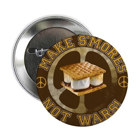 "Make Smores Not Wars 2.25"" Button"