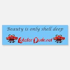 Beauty is only shell deep Bumper Bumper Bumper Sticker