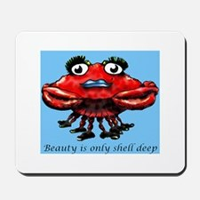 Beauty is only shell deep Mousepad
