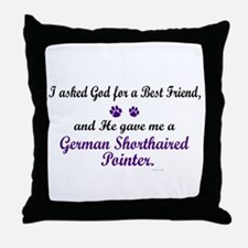 God Gave Me A German SH Pointer Throw Pillow