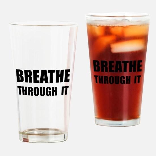 Breathe Through It Drinking Glass