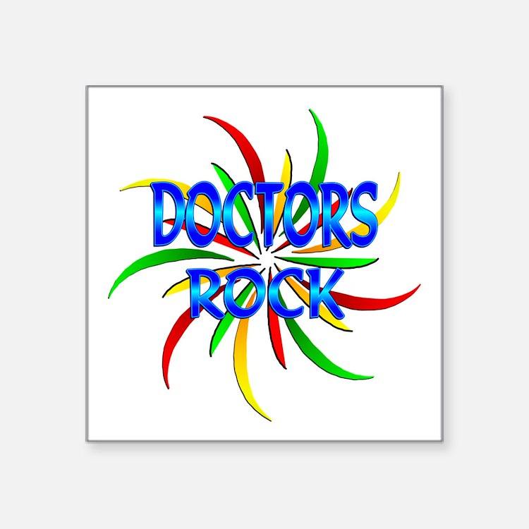 "Doctors Rock Square Sticker 3"" x 3"""