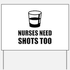 Nurses Need Shots Too Yard Sign