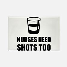 Nurses Need Shots Too Magnets