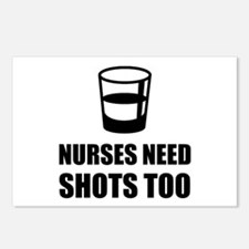 Nurses Need Shots Too Postcards (Package of 8)