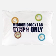 Microbiology Lab Staph Only Pillow Case