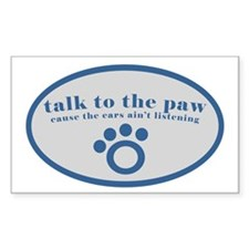 Talk to the Paw Rectangle Bumper Stickers