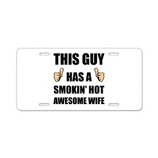 This Guy Awesome Hot Wife Aluminum License Plate
