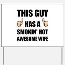 This Guy Awesome Hot Wife Yard Sign