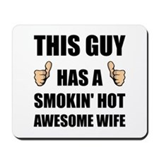This Guy Awesome Hot Wife Mousepad