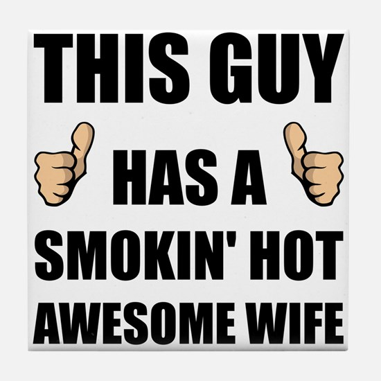 This Guy Awesome Hot Wife Tile Coaster