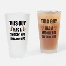 This Guy Awesome Hot Wife Drinking Glass