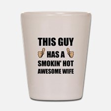 This Guy Awesome Hot Wife Shot Glass